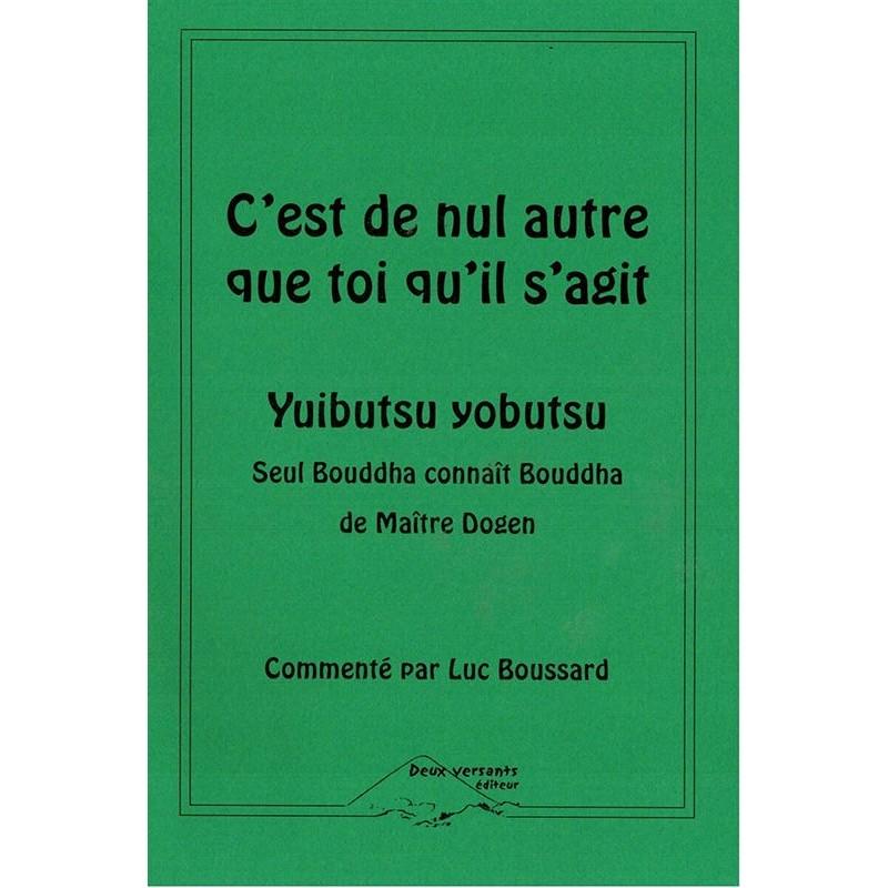 "Livre C'est de nul autre que toi qu'il s'agit, ""Yuibutsu yobutsu"""