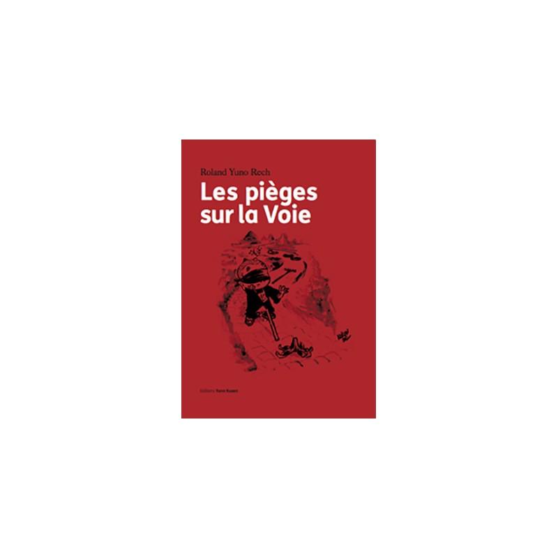 """Livre """"Les pièges sur la voie"""", Roland Yuno Rech"""
