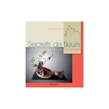"""""""Secrets de fleurs"""", le long chemin de l'ikebana, art floral japonais"""