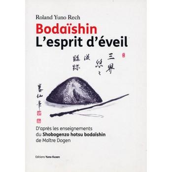 """""""Bodaïshin - L'esprit d'éveil"""" de Roland Rech"""