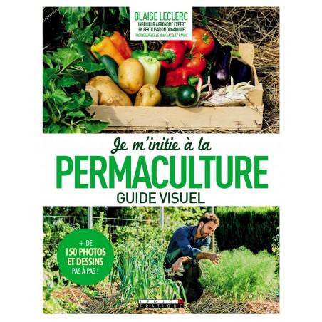 Je m'initie à la permaculture, guide visuel