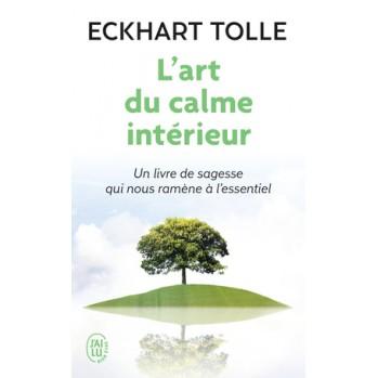 L'art du calme intérieur Eckhart Tolle