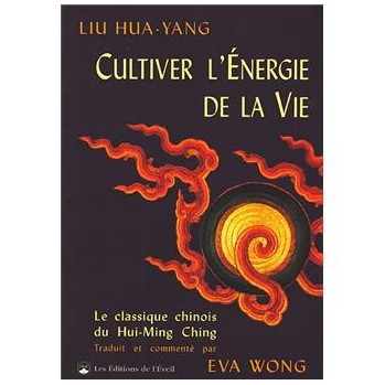 cultiver l'énergie de la vie, traité taoïste du Hui-Ming Ching