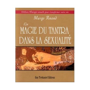 Livre La magie du Tantra dans la sexualité Margot ANAND