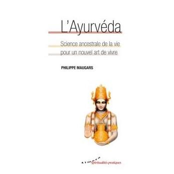 Livre : L'Ayurvéda - Science ancestrale de la vie pour un nouvel art de vivre