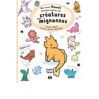 Livre : Comment dessiner des créatures super mignonnes