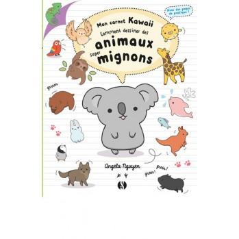 Livre : Comment dessiner des animaux super mignons