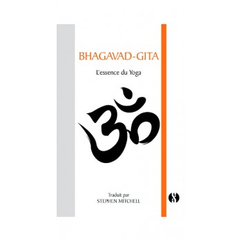 Livre : Bhaghavad Gita L'essence du yoga Traduction Stephen Mitchell