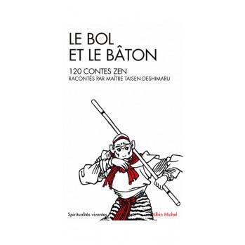 Le bol et le bâton, de maître Taisen Deshimaru