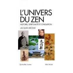 L'univers du zen, histoire, spiritualité et civilisation