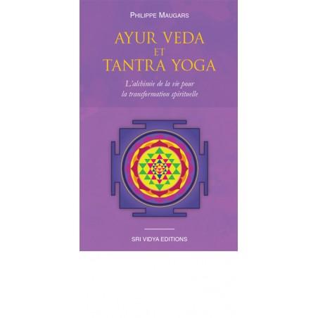 Livre : Ayur Veda et Tantra Yoga, Philippe Maugars