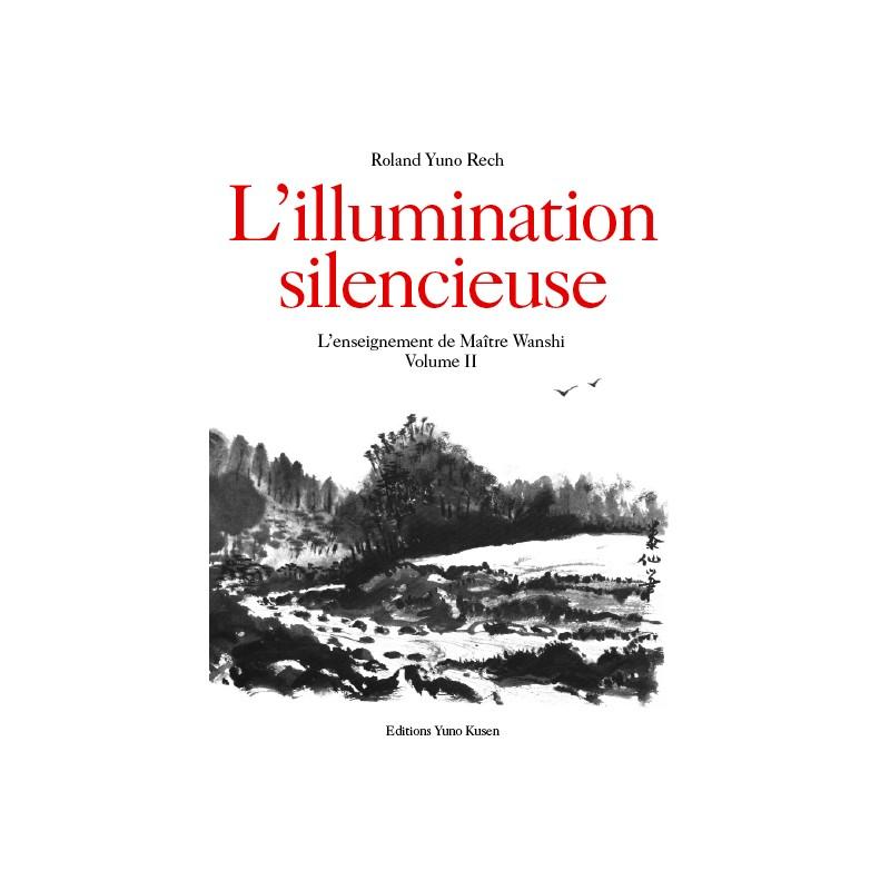 Livre : L'illumination silencieuse - Tome 2