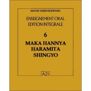 Maka Hannya Haramita Shingyo, sutras zen, Taisen Deshimaru Tome 6