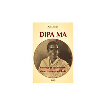 Livre Dipa Ma, présence et rayonnement d'une femme bouddhiste