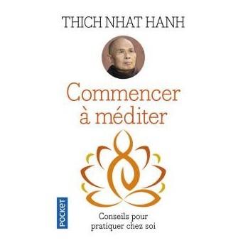 Livre Commencer à méditer Tich Nhat Hanh