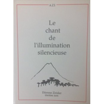 Livre Le chant de l'illumination silencieuse, Etienne Moku Sho Zeisler